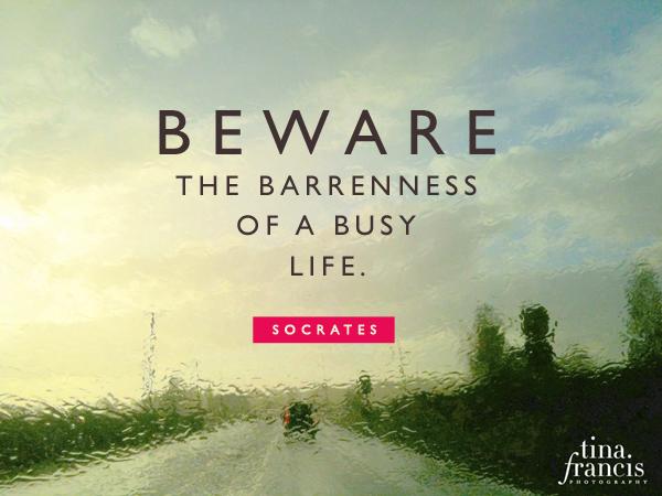 Σταμάτα να δοξάζεις την πολυάσχολη ζωή σου